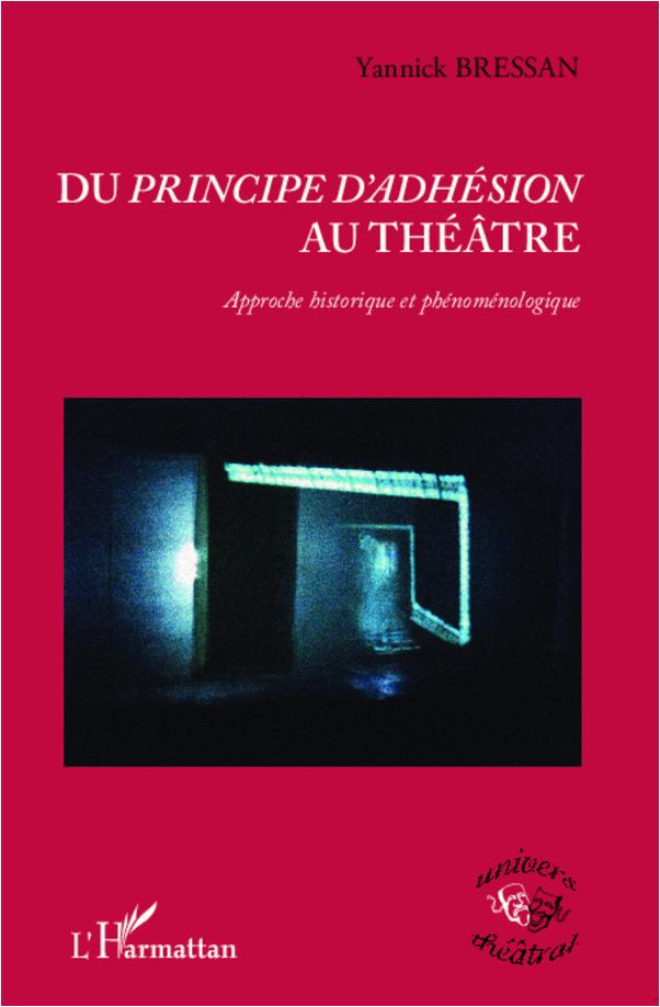 yannick-bressan-du-principe-d-adhesion-au-theatre